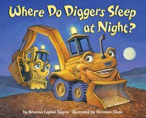 by Sayres, Brianna Caplan :: Where Do Diggers Sleep at Night?-Board Book